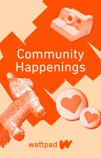 Community Happenings by Wattpad
