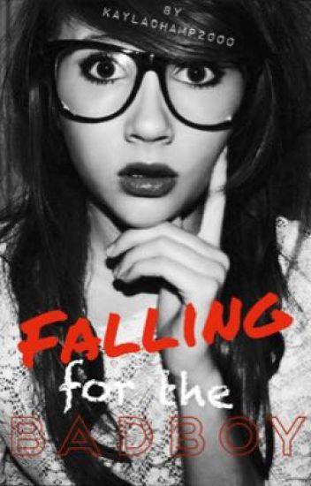 Falling for the Badboy (UNDER MAJOR EDITING)