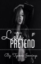 Let's Pretend {August Alsina Love Story} by Pvrvdisee_
