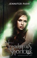 Treacherous Shadows (Avalon Valley #1) by Author_jenniferparr