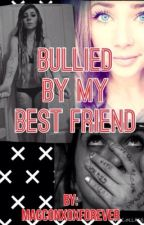 Bullied by my Best Friend (Hayes Grier Fanfic) by MagconXOXforever