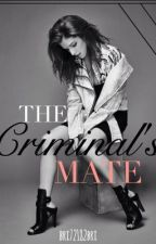 The Criminal's Mate by bri72182bri