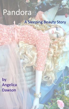 Pandora: A Sleeping Beauty Story by AuthorAngelicaDawson