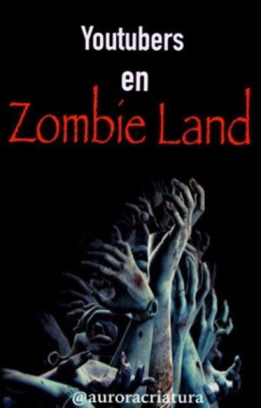 Youtubers en Zombie Land [Finalizada]