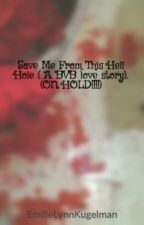 Save Me From This Hell Hole ( A BVB love story).   (ON HOLD!!!!) by EmiwweeeeLynn