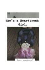 She's a Heartbreak Girl. by Dona_sanduche1