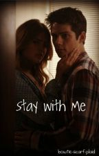 Stay with Me (A Stalia Fic) by bowtie-scarf-plaid
