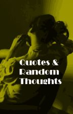 Quotes & Random Thoughts by NiniSotakulove