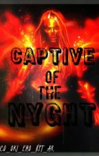 Captive of the Nyght by CO_OKI_EMO_NST_AR