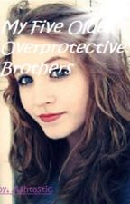 My Five Overprotective Brothers by Ashtastic