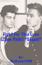 Fight For This Love (Ziam Palik Mpreg) Book 2 © 2014 Katt ✔️ by YaoiLover1999