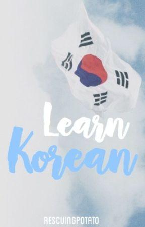 Learn Korean by rescuingpotato