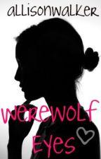 Werewolf Eyes by allisonwalker