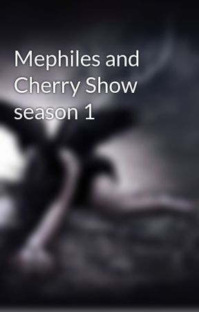 Mephiles and Cherry Show season 1 by Wretched__Divine_