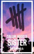 Calum Hoods Sister // 5sos Sister by brodyvv