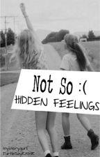 Not So Hidden Feelings (DISCONTINUED) by TurtleSayRAWR