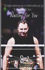 Waiting For You (WWE FanFic) by xunstable_lunaticx