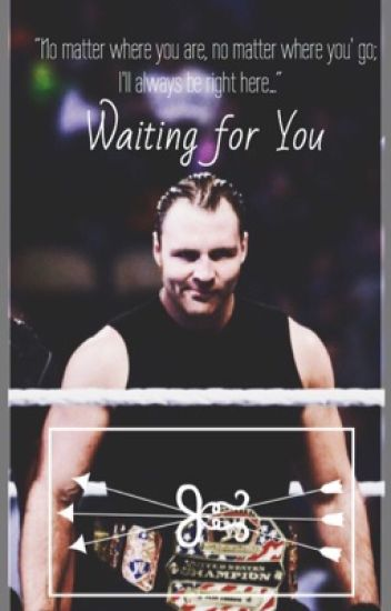 Waiting For You (WWE FanFic)