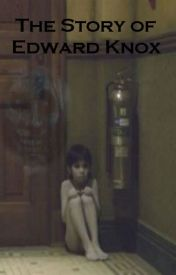 The Story of Edward Knox by Intangiblemelodies