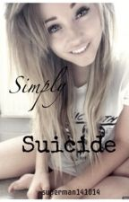 Simply Suicide by Superman141014