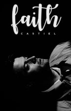 FAITH | Castiel [2] by winchestered_