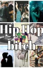Hip Hop Bitch by AnaluQuionez