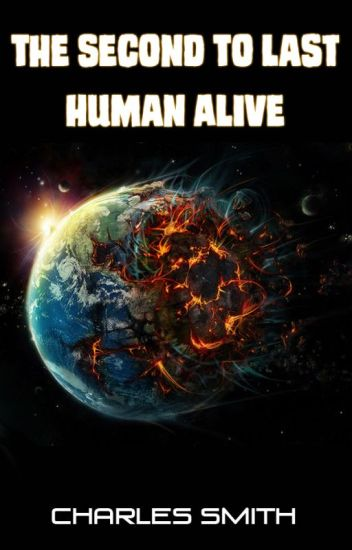 The Second To Last Human Alive