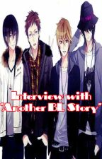 Interview with Another BL story. by AlexStar