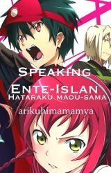 Speaking Ente-Islan: Hataraku Maou-sama by ChrysalisFalling