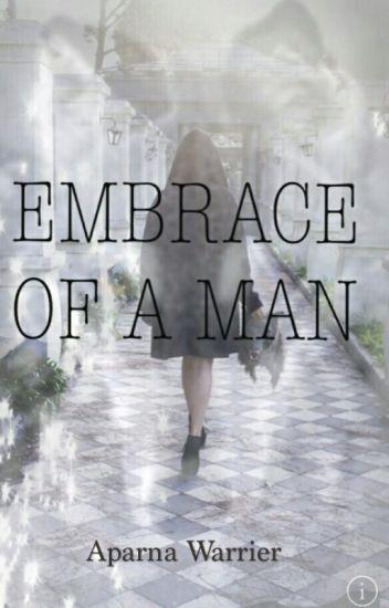 Embrace of a man #Wattys2015