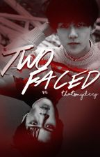 TWO FACED [editing] by mysehuniverse