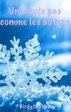 Une Ecole Pas Comme Les Autres by birdyfeather