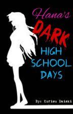 Hana's Dark High School Days by Kurisu-chan_15