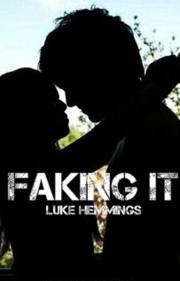 Faking It || L.H