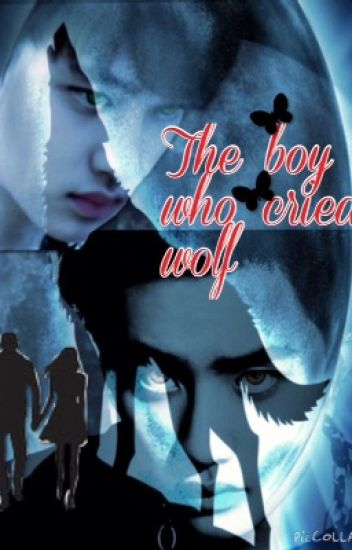 The Boy Who Cried Wolf ( EXO D.O fanfic )