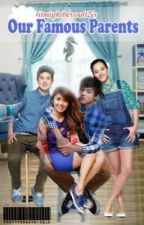 Our famous parents (KathNiel FF) by ItMightBeYou02