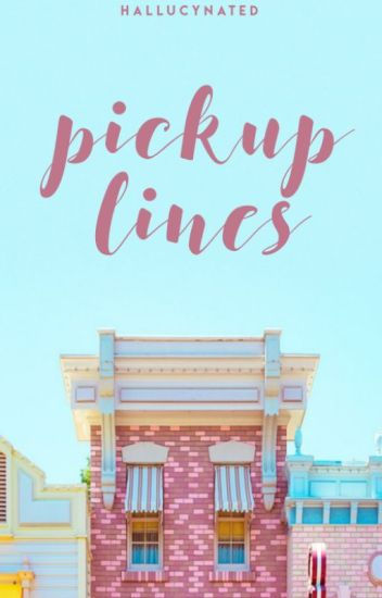 ♡ Pickup Lines ♡