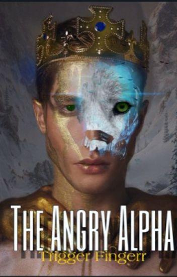 The Angry Alpha [#Wattys2015]