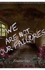 We Are Not Our Failures by colferscriss