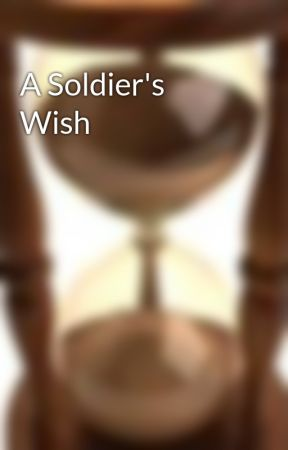 A Soldier's Wish by rochaxyz