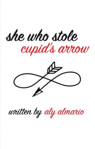 She Who Stole Cupid's Arrow by alyloony