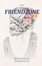 (Not) Friendzone [ON EDITING]  by Pandayusy