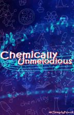Chemically Unmelodious by SimplyNerd