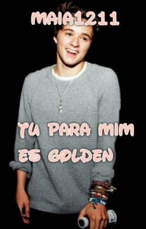 """""""Tu para mim és Golden"""" *The Vamps Fic* by maia1211"""