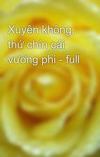 Xuyên không, thứ chín cái vương phi - full by yellow072009