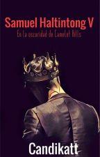 Samuel Haltintong V, En la oscuridad de Camelot Hills. by Candikatt