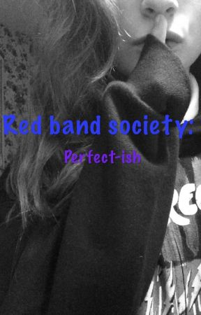 Red Band Society: Perfect-ish by bunnysr