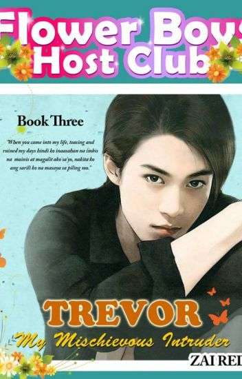 FLOWER BOYS HOST CLUB: TREVOR, My Mischievous Intruder (Series Book 3)
