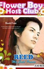 FLOWER BOYS HOST CLUB: REED, My Cold Prince (Series Book 4) by Zai_viBritannia