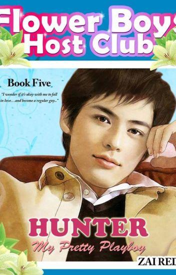 FLOWER BOYS HOST CLUB: HUNTER, My Pretty Playboy (Series Book 5)